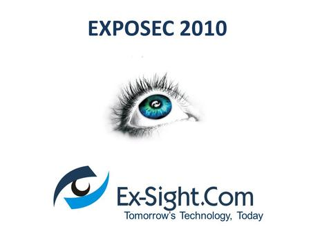 EXPOSEC 2010 Tomorrow's Technology, Today.