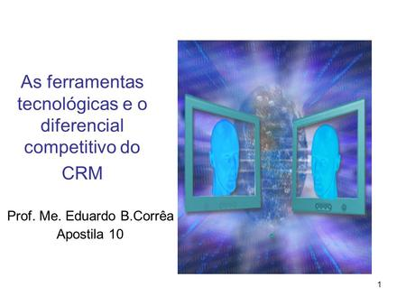 As ferramentas tecnológicas e o diferencial competitivo do CRM