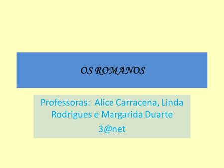 Professoras: Alice Carracena, Linda Rodrigues e Margarida Duarte