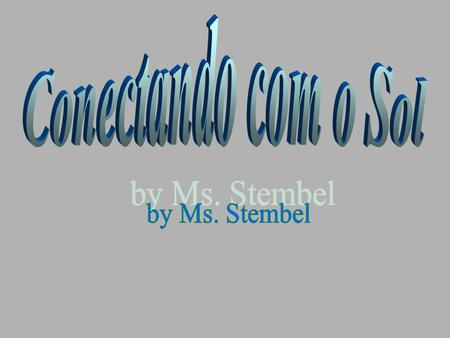 Conectando com o Sol by Ms. Stembel.