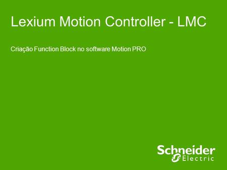 Lexium Motion Controller - LMC Criação Function Block no software Motion PRO.