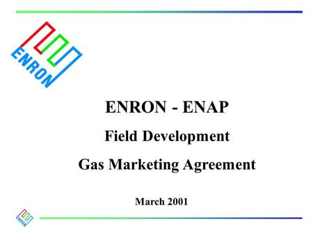 ENRON - ENAP Field Development Gas Marketing Agreement March 2001.