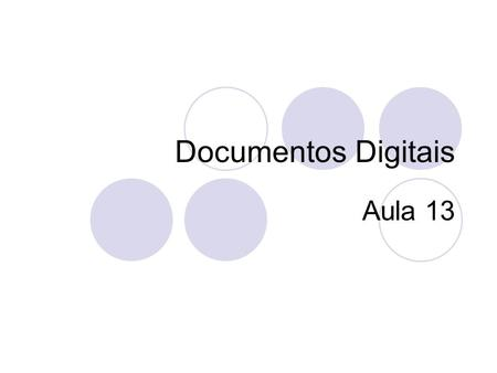Documentos Digitais Aula 13.