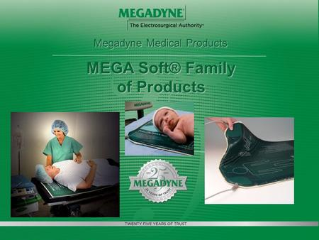 Megadyne Medical Products MEGA Soft® Family of Products.
