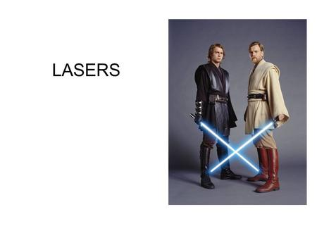 LASERS.