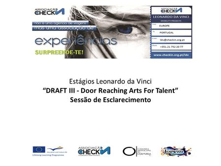Estágios Leonardo da Vinci DRAFT III - Door Reaching Arts For Talent Sessão de Esclarecimento.