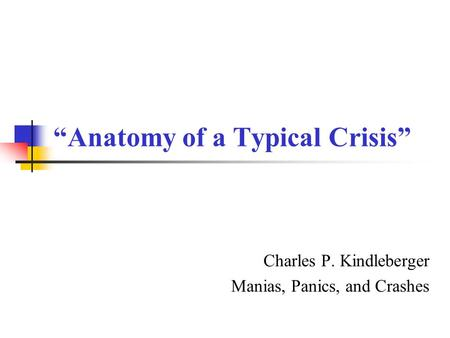 """Anatomy of a Typical Crisis"""