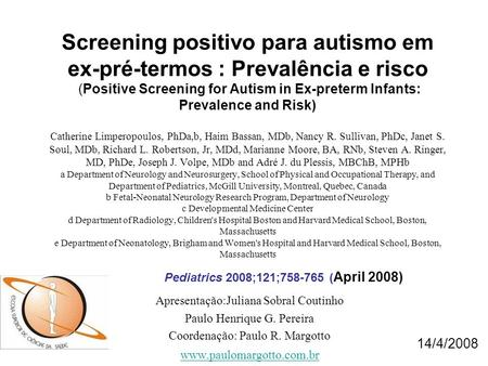 Screening positivo para autismo em ex-pré-termos : Prevalência e risco (Positive Screening for Autism in Ex-preterm Infants: Prevalence and Risk) Catherine.