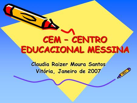 CEM – CENTRO EDUCACIONAL MESSINA
