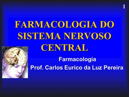 FARMACOLOGIA DO SISTEMA NERVOSO CENTRAL