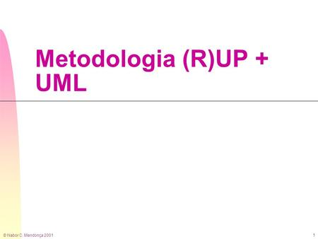 Metodologia (R)UP + UML