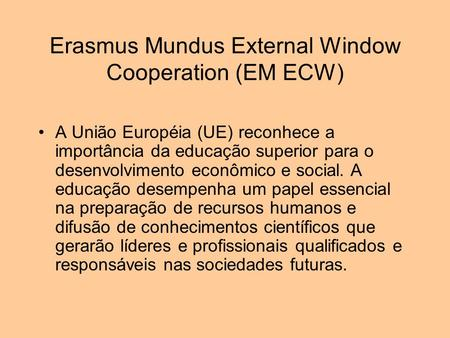 Erasmus Mundus External Window Cooperation (EM ECW)
