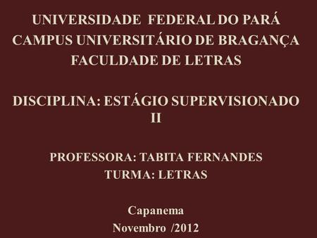 UNIVERSIDADE FEDERAL DO PARÁ CAMPUS UNIVERSITÁRIO DE BRAGANÇA