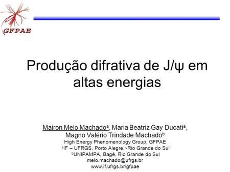 Produção difrativa de J/ψ em altas energias Mairon Melo Machado a, Maria Beatriz Gay Ducati a, Magno Valério Trindade Machado b High Energy Phenomenology.