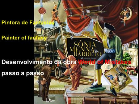 Desenvolvimento da obra World of Mistakes passo a passo Pintora de Fantasias Painter of fantasy.