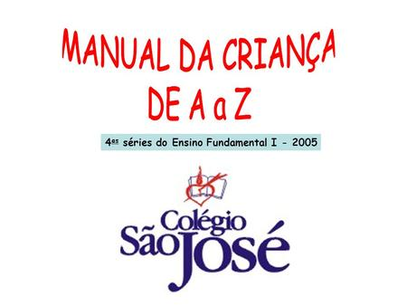 MANUAL DA CRIANÇA DE A a Z 4as séries do Ensino Fundamental I - 2005.