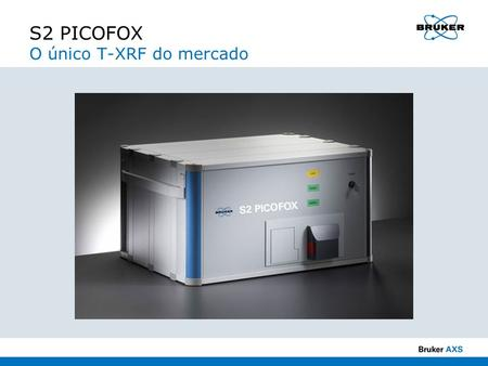 S2 PICOFOX O único T-XRF do mercado