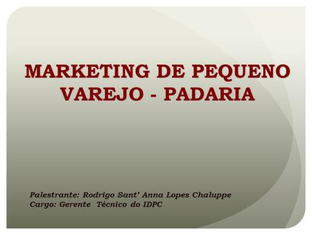MARKETING DE PEQUENO VAREJO - PADARIA