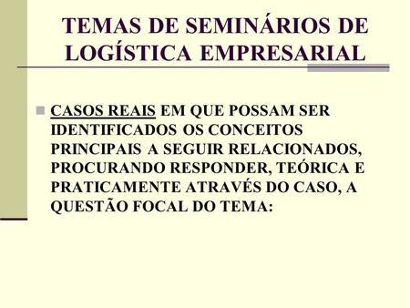 Ps graduao em logstica logstica de operaes globais ppt carregar temas de seminrios de logstica empresarial fandeluxe Choice Image