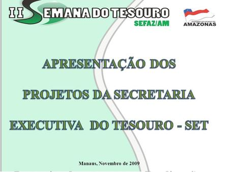 PROJETOS DA SECRETARIA EXECUTIVA DO TESOURO - SET