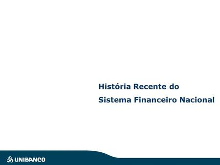 | 0 | Click to edit Master title style Click to edit Master text styles –Second level Third level –Fourth level »Fifth level Evolução do Sistema Financeiro.
