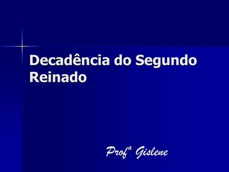 Decadência do Segundo Reinado