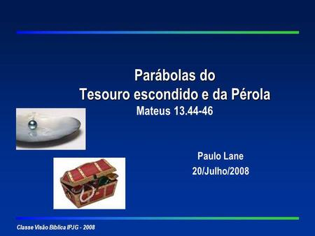 Parábolas do Tesouro escondido e da Pérola Mateus