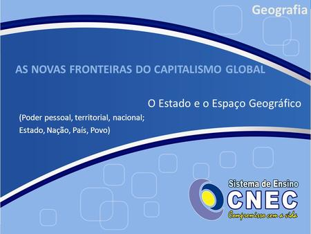 AS NOVAS FRONTEIRAS DO CAPITALISMO GLOBAL