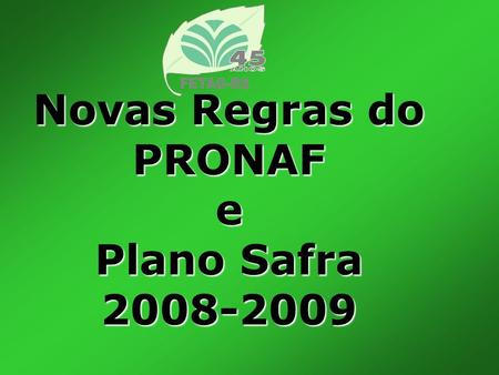 Novas Regras do PRONAF e Plano Safra