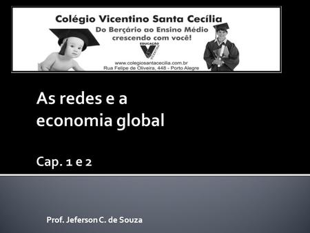 As redes e a economia global Cap. 1 e 2