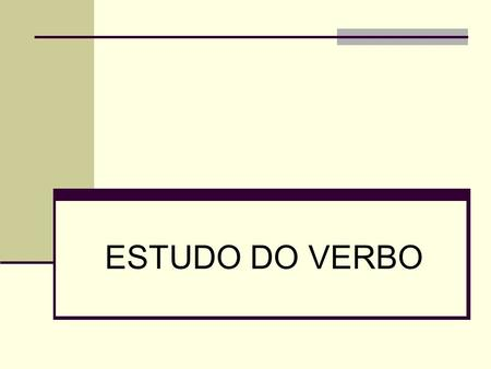 ESTUDO DO VERBO.