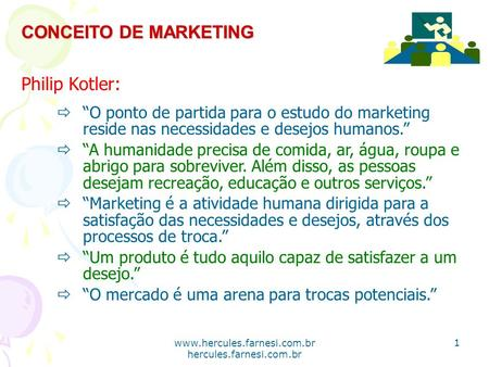 CONCEITO DE MARKETING Philip Kotler: