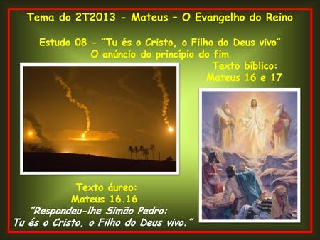 Tema do 2T Mateus – O Evangelho do Reino