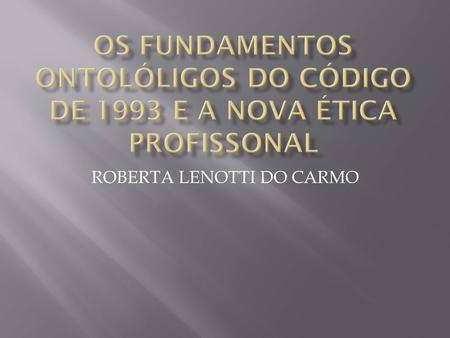 ROBERTA LENOTTI DO CARMO