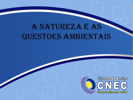 A NATUREZA E AS QUESTOES AMBIENTAIS
