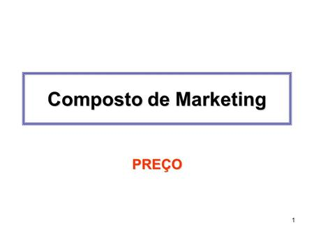 Composto de Marketing PREÇO.
