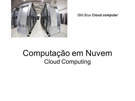 IBM Blue Cloud computer