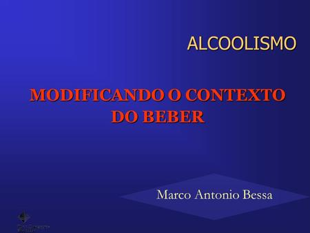 MODIFICANDO O CONTEXTO DO BEBER