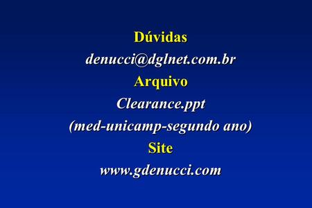 Dúvidas Arquivo Clearance.ppt (med-unicamp-segundo ano) Site  Dúvidas Arquivo Clearance.ppt.