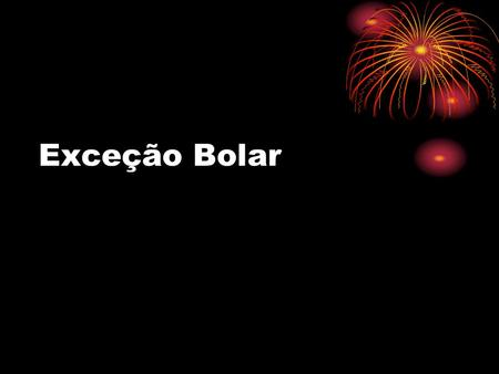 Exceção Bolar. Bolar RESEARCH EXCEPTION AND BOLAR PROVISION Many countries use this provision to advance science and technology. They allow researchers.