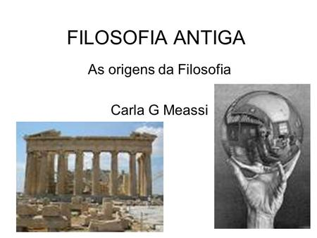 As origens da Filosofia Carla G Meassi