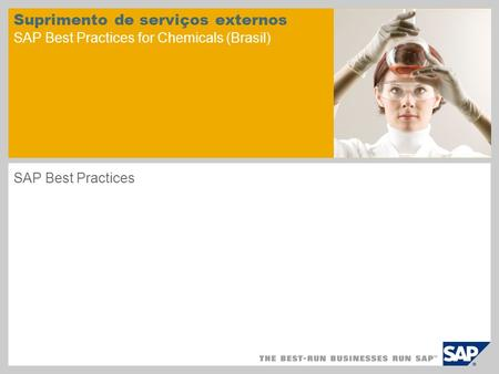 Suprimento de serviços externos SAP Best Practices for Chemicals (Brasil) SAP Best Practices.