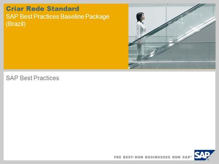 Criar Rede Standard SAP Best Practices Baseline Package (Brazil) SAP Best Practices.