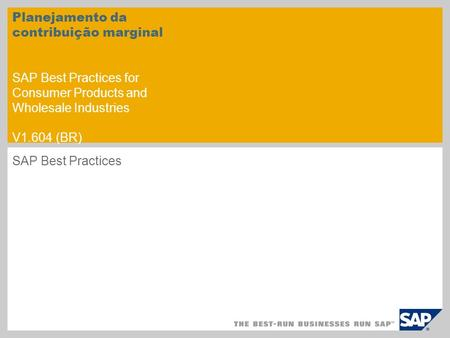 Planejamento da contribuição marginal SAP Best Practices for Consumer Products and Wholesale Industries V1.604 (BR) SAP Best Practices.
