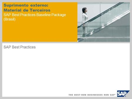 Suprimento externo: Material de Terceiros SAP Best Practices Baseline Package (Brasil) SAP Best Practices.
