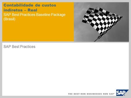 Contabilidade de custos indiretos – Real SAP Best Practices Baseline Package (Brasil) SAP Best Practices.