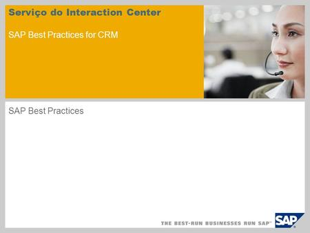 Serviço do Interaction Center SAP Best Practices for CRM SAP Best Practices.