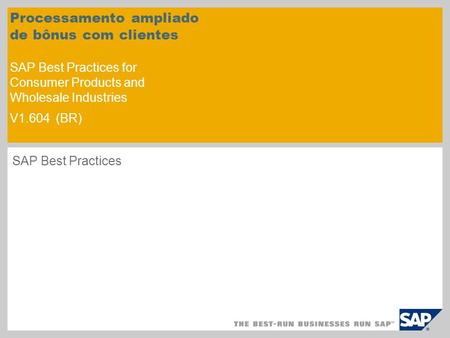 Processamento ampliado de bônus com clientes SAP Best Practices for Consumer Products and Wholesale Industries V1.604 (BR) SAP Best Practices.