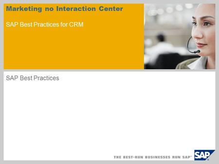 Marketing no Interaction Center SAP Best Practices for CRM SAP Best Practices.