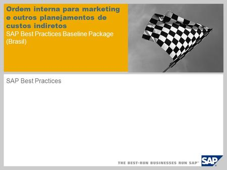 Ordem interna para marketing e outros planejamentos de custos indiretos SAP Best Practices Baseline Package (Brasil) SAP Best Practices.